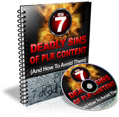 The 7 Deadly Sins Of PLR