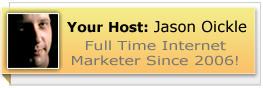 Jason Oickle - Full Time Internet Marketer Since 2006!